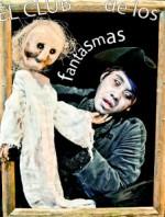 Figurat presenta El club de los fantasmas, obra de Emmanuel Marquez, en el Teatro Isabela Corona, noviembre 2014